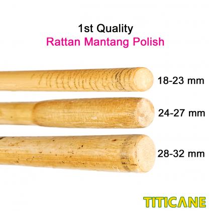 TITICANE Mantang Polish Stick [ 27 INCH ] [ 28-32mm ] [ Rattan / Rotan ]